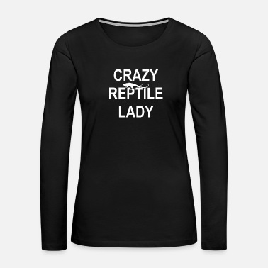 Serpent Crazy Reptile Lady - reptiles, iguana, reptile - Women's Premium Long Sleeve T-Shirt
