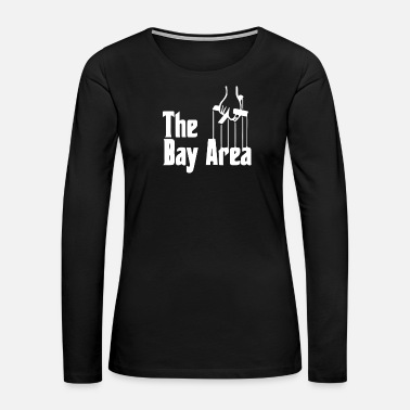 Bay The Bay Area - Women's Premium Long Sleeve T-Shirt