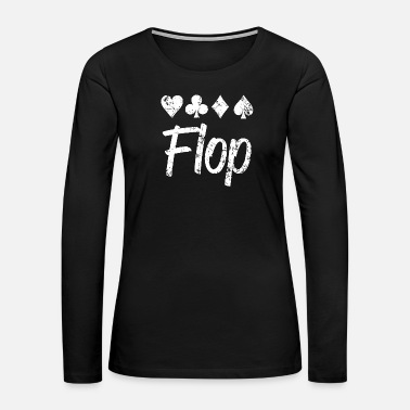 Playing Poker - playing card suits , poker lingo flop ca - Women's Premium Long Sleeve T-Shirt