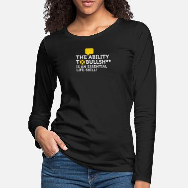 Pretentious Bullshitting Is A Vital Skill! - Women's Premium Longsleeve Shirt