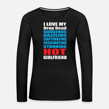 Curvy Girlfriend - i love my hot girlfriend valentine - Women's Premium Long Sleeve T-Shirt