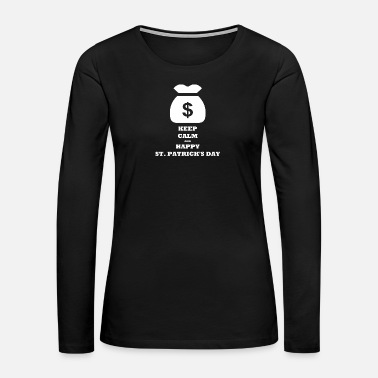 March KEEP CALM AND HAPPY ST. PATRICK'S DAY - Women's Premium Long Sleeve T-Shirt