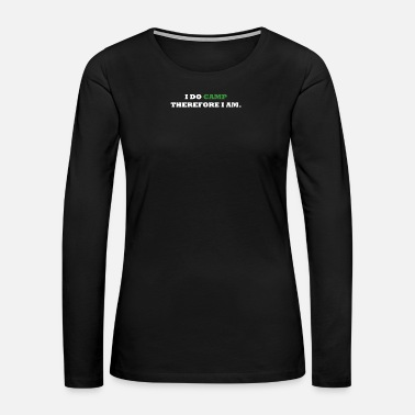 Birth I DO CAMP THEREFORE I AM. - Women's Premium Long Sleeve T-Shirt