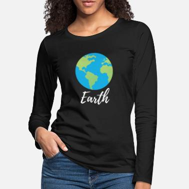 Planet Planet Earth Geshcenk - Women's Premium Longsleeve Shirt