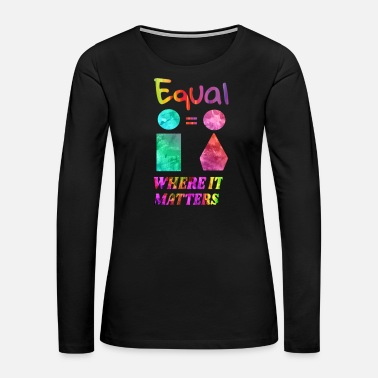 Cause Gender Equality - Equal Human Rights - Women's Premium Long Sleeve T-Shirt