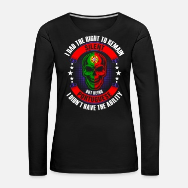 Portuguese Portuguese Didnot have the Ability - Women's Premium Long Sleeve T-Shirt