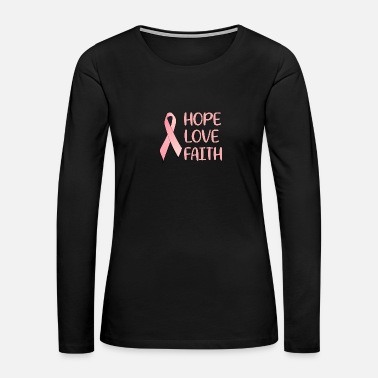 Pink Ribbon Hope love faith pink ribbon - Women's Premium Long Sleeve T-Shirt