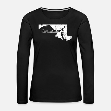 Percussion Maryland Drummer T Shirt - Women's Premium Long Sleeve T-Shirt