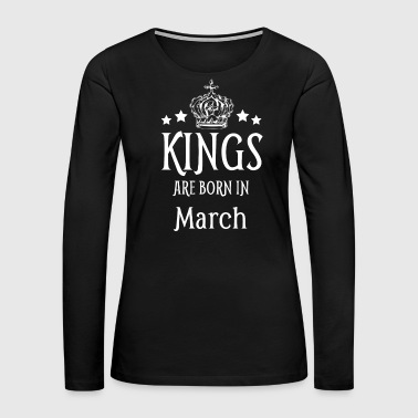 1972 Kings Are Born In March White Text - Women's Premium Long Sleeve T-Shirt