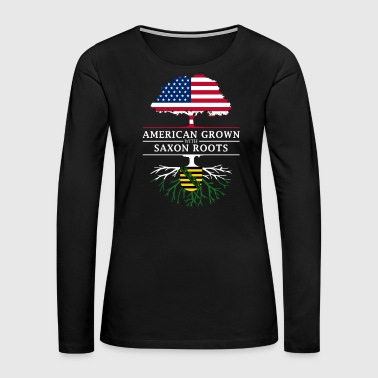 American American Grown with Saxon Roots Saxony Design - Women's Premium Long Sleeve T-Shirt