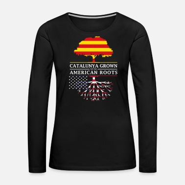 American Pride Catalunya Grown With American Roots Design - Women's Premium Long Sleeve T-Shirt