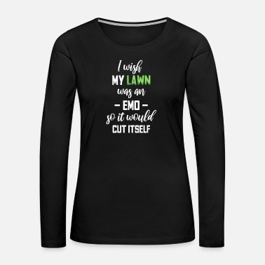 Grass Funny lawn Mowing Son Gift Gardening Care - Women's Premium Long Sleeve T-Shirt
