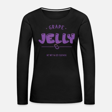 Flavor Funny Jelly - Grape Flavor - Peanut Butter Humor - Women's Premium Long Sleeve T-Shirt