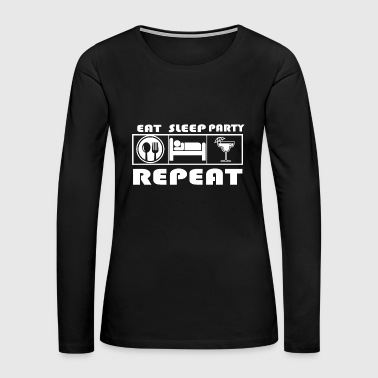 Black And White Eat Sleep Party Repeat - Women's Premium Long Sleeve T-Shirt