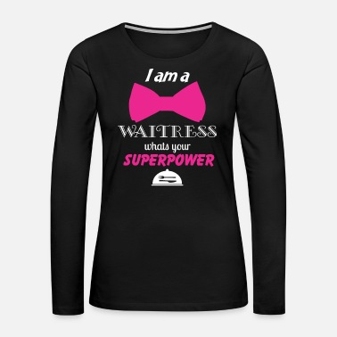 Waiter Waiter - Service - Women's Premium Long Sleeve T-Shirt