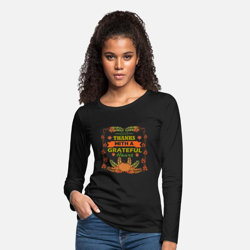 Thanksgiving Long sleeve shirts - Give thanks with a grateful heart - Women's Premium Longsleeve Shirt black
