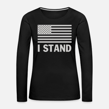 Stand I Stand American Flag - Women's Premium Long Sleeve T-Shirt