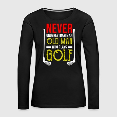 Iron Cross Golf Golfer Funny Quote Old Retired Grandpa Gift - Women's Premium Long Sleeve T-Shirt