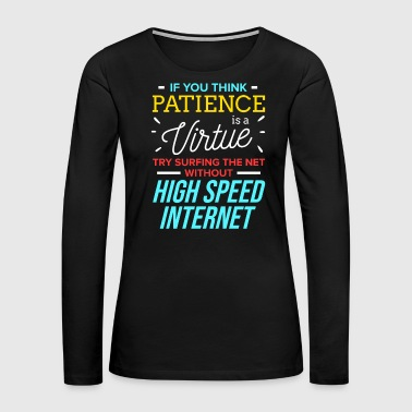 Hotline Patience is a Virtue Support Hotline Service PC - Women's Premium Long Sleeve T-Shirt