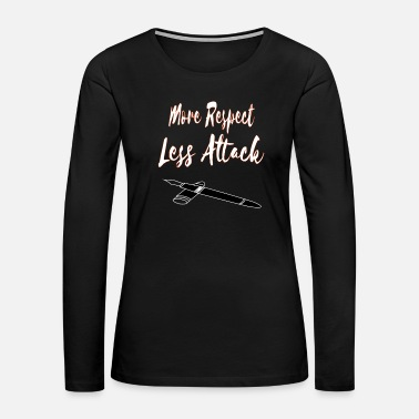 Health Show Some Respect Tshirt Designs More respect less attack - Women's Premium Long Sleeve T-Shirt