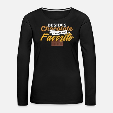 Man I love Chocolate Sweet Saying Funny Cocoa Gift - Women's Premium Long Sleeve T-Shirt