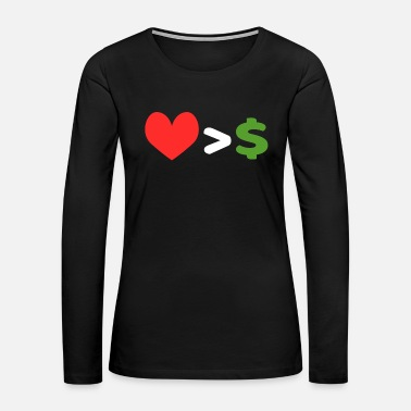 Emotion Love Over Money tee design. Perfect for career - Women's Premium Long Sleeve T-Shirt