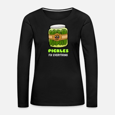 Hilarious Pickles Fix Everything Funny Pickle Pun - Women's Premium Long Sleeve T-Shirt