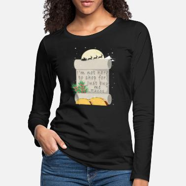 Taco Christmas Taco Not Hard to Shop For Just Buy Me Tacos - Women's Premium Longsleeve Shirt