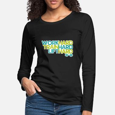 Work Out Work Hard Fitness Quote - Women's Premium Longsleeve Shirt