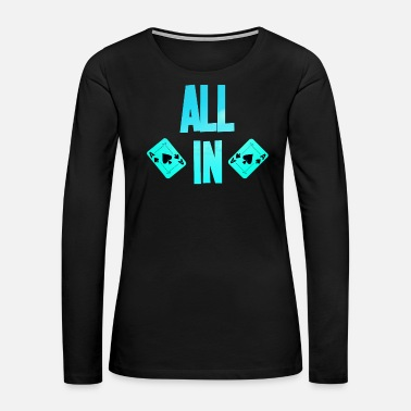 Las Vegas Poker ALL IN Karten Pik Texas Holdem - Women's Premium Long Sleeve T-Shirt
