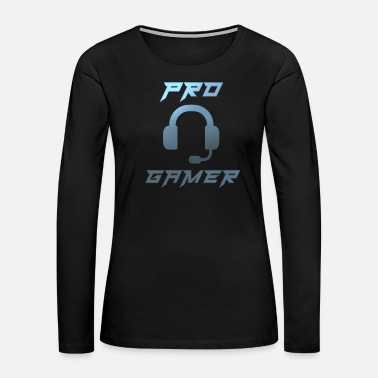 Pro Gamer Pro Gamer Gaming Headset Gamer - Women's Premium Long Sleeve T-Shirt