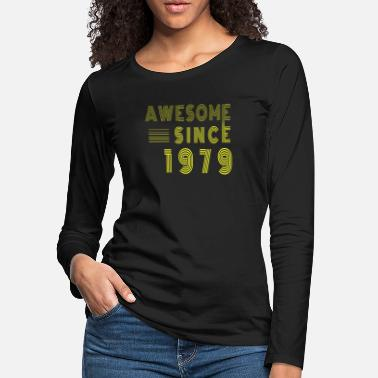 Date Of Birth Awesome Since 1979 Birthday Retro - Women's Premium Longsleeve Shirt