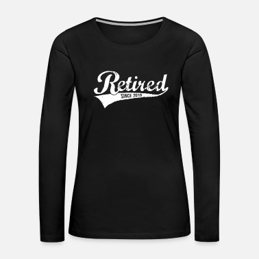Tanning Retired Since 2019 Funny Retire Gift Tee Pensioner - Women's Premium Long Sleeve T-Shirt