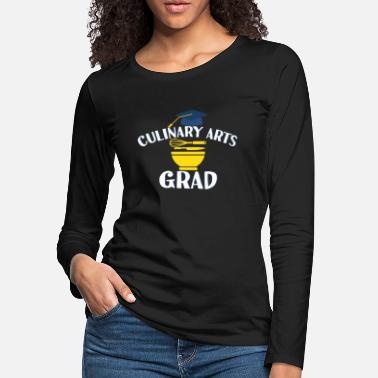 Culinary Culinary Arts Degree Graduation Associates Chef - Women's Premium Longsleeve Shirt