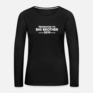 Big Bro promoted to BIG BROTHER Family Siblings Love - Women's Premium Long Sleeve T-Shirt