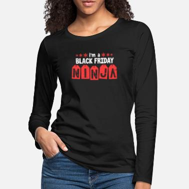 Discount I'm A Black Friday Ninja - Women's Premium Longsleeve Shirt
