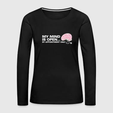 I Am An Open Person. But By Appointment Only! - Women's Premium Long Sleeve T-Shirt