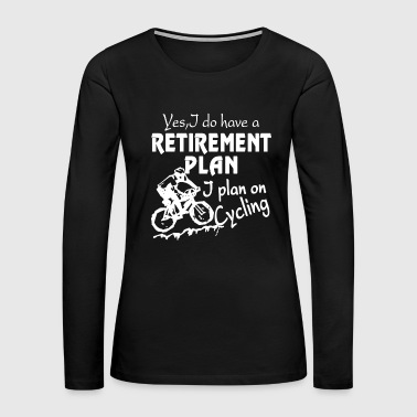 Retirement Plan On Cycling Shirt - Women's Premium Long Sleeve T-Shirt