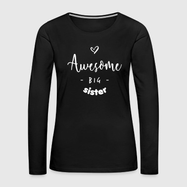 Awesome BIG Sister - Women's Premium Long Sleeve T-Shirt