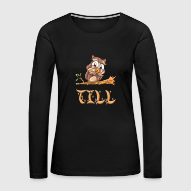 Till Owl - Women's Premium Long Sleeve T-Shirt