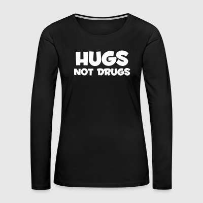 NOT DRUGS - Women's Premium Long Sleeve T-Shirt