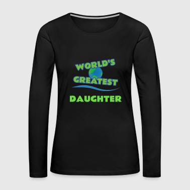 DAUGHTER - Women's Premium Long Sleeve T-Shirt