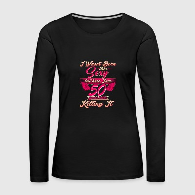 50th year birthday gift party tee shirt - Women's Premium Long Sleeve T-Shirt