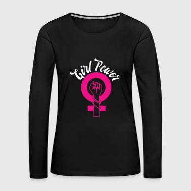 Girl Power Shirt Feminism T shirt - Women's Premium Long Sleeve T-Shirt