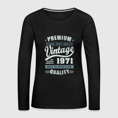Birthday 1971 Aged to perfection - Women's Premium Long Sleeve T-Shirt