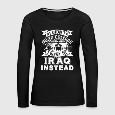 IRAQ WAR SHIRT FOR VETERANS SHIRT - Women's Premium Long Sleeve T-Shirt