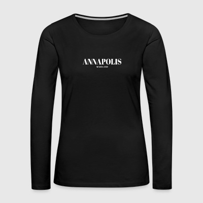 MARYLAND ANNAPOLIS US DESIGNER EDITION - Women's Premium Long Sleeve T-Shirt