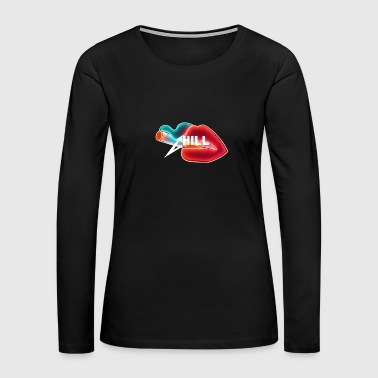 Chill - Women's Premium Long Sleeve T-Shirt