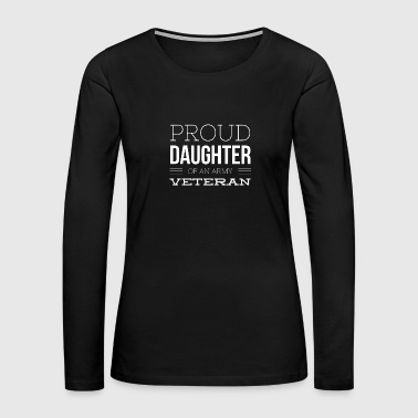 Proud Veteran Daughter - Women's Premium Long Sleeve T-Shirt