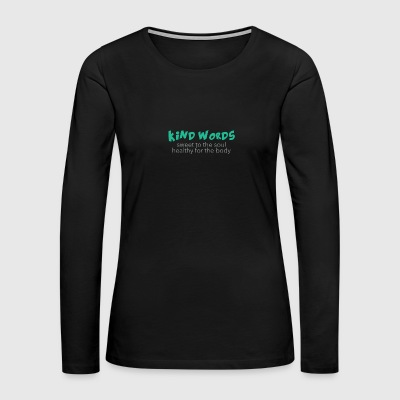 Kind Words - sweet 'n' healthy - Women's Premium Long Sleeve T-Shirt